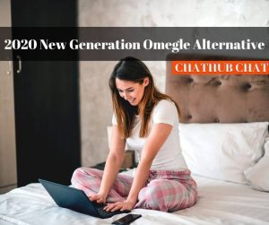 2020 New Generation Omegle Alternative