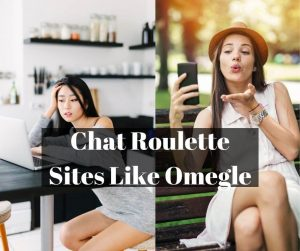 Chat Roulette Sites Like Omegle