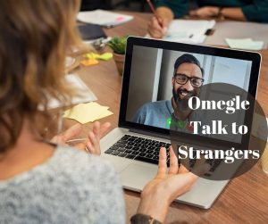 Omegle Talk to Strangers