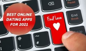 Best Online Dating Apps For 2021